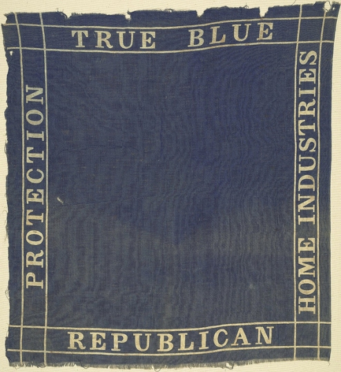 "Political textile with the slogan ""True Blue Republican--Protection--Home Industries"""