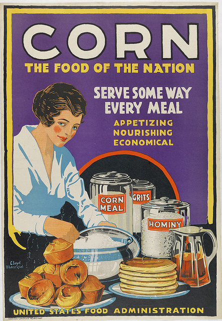 WWI poster urging Americans to eat corn (so wheat could be shipped overseas)