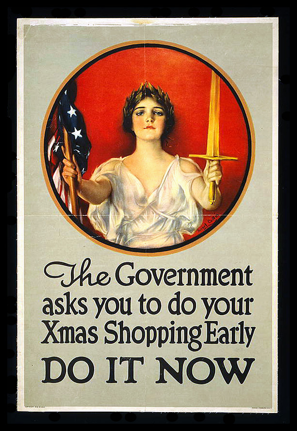 "Liberty, holding a sword and American flag, appeals to viewers, ""The Government asks you to do your Xmas Shopping Early. DO IT NOW."""